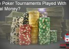 Real Money Poker Tournaments Chips And Cash